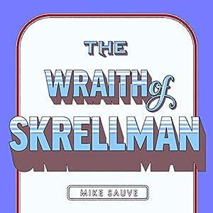 The Wraith of Skrellman Audiobook