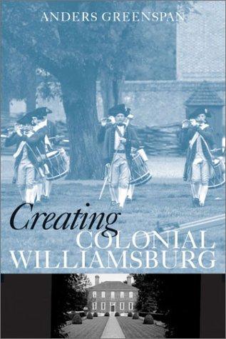 CREATING COLONIAL WILLIAMSBURG PB