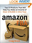 Amazon FBA: Top 13 Products That Will...