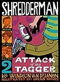 Shredderman: Attack of the Tagger (Shredderman)
