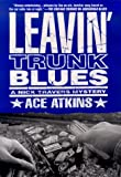 Leavin' Trunk Blues (Nick Travers Mysteries)