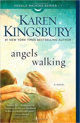 Angels Walking: A Novel written by Karen Kingsbury