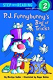 P.J. Funnybunny's Bag of Tricks (Step into Reading) (0375824448) by Sadler, Marilyn