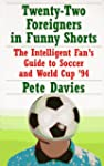 Twenty-Two Foreigners in Funny Shorts...
