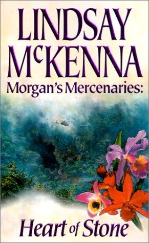 Morgan'S Mercenaries: Heart Of Stone, LINDSAY MCKENNA