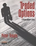 Mr Peter Temple Traded Options: A Private Investor's Guide (Financial Times Series)