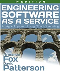 Engineering Software as a Service: An Agile Approach Using Cloud Computing by Strawberry Canyon LLC