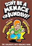 Don't Be a Menace on Sundays!: The Children's Anti-Violence Book (Emotional Impact)