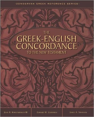 Greek-English Concordance to the New Testament, The written by John R. Kohlenberger III