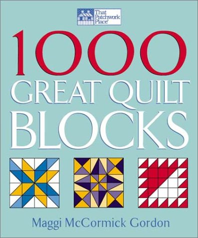 1000 Great Quilt Blocks (That Patchwork Place)