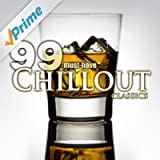 99 Must-Have Chillout Classics