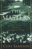 img - for The Masters: Golf, Money, and Power in Augusta, Georgia book / textbook / text book