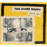 TWO HOURS TRAFFIC - LITTLE JABS