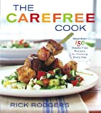 The Carefree Cook (0767914635) by Rodgers, Rick