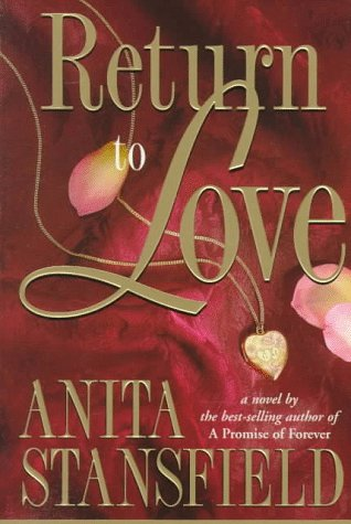 Return to Love: A Novel, ANITA STANSFIELD