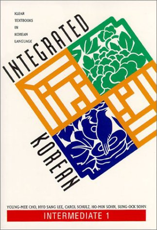 Integrated Korean: Intermediate 1 (Klear Textbooks in...