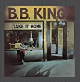 Take It Home (1998 Reissue) B.B. King