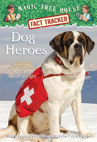 Dog Heroes: a Nonfiction Companion to Magic Tree House #46 : Dogs in the Dead of Night (Magic Tree House Fact Trackers)