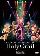 CHATEAU DE VERSAILLES -Holy Grail- [DVD](�߸ˤ��ꡣ)