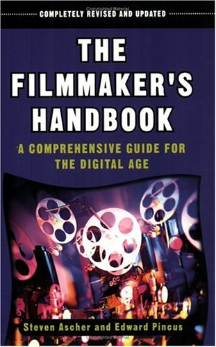 Film Maker's Handbook: A Comprehensive Guide for the Digital Age