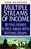 How to Create Multiple Streams of Income: Buying Homes in Nice Areas With Nothing Down