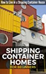 Shipping Container Homes for Beginner...