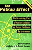 The Petkau Effect: The Devasting Effect of Nuclear Radiation on Human Health and the Environment