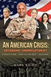 An American Crisis: Veterans Unemployment Stand by Them | How You Can Help | Solutions