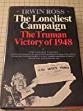 img - for The Loneliest Campaign : The Truman Victory of 1948 book / textbook / text book