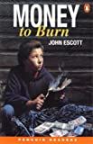 Money to Burn (Penguin Readers, Level 2) (058241802X) by Escott, Colin
