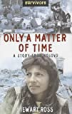 Only a Matter of Time: A Story from Kosovo (Survivors) (0750237333) by Ross, Stewart