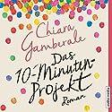 Das Zehn-Minuten-Projekt Hörbuch von Chiara Gamberale Gesprochen von: Katrin Fröhlich