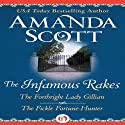 The Infamous Rakes: The Forthright Lady Gillian and The Fickle Fortune-Hunter (       UNABRIDGED) by Amanda Scott Narrated by Lucinda Gainey