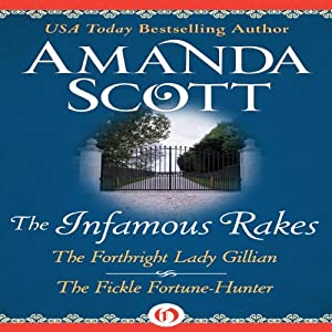 The Infamous Rakes: The Forthright Lady Gillian and The Fickle Fortune-Hunter | [Amanda Scott]