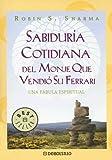 Sabiduria Cotidiana del Monje Que Vendio Su Ferrari (Biblioteca)