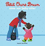 "Afficher ""Petit Ours Brun<br /> Petit Ours Brun aime son baby-sitter"""