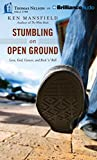 img - for Stumbling on Open Ground: Love, God, Cancer, and Rock 'n' Roll book / textbook / text book