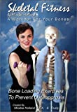 51CPJPWY94L. SL160  Original, Classic Skeletal Fitness by Mirabai Holland Osteoporosis Prevention Bone Loading and Strength Training Exercises:A Workout For Bones and Bone Health for Boomers, Seniors, and Beginners