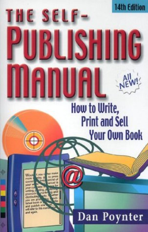 The Self-Publishing Manual: How to Write, Print, and Sell Your Own Book, 14th Edition, Dan Poynter