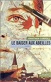 """Afficher """"Le Baiser aux abeilles"""""""