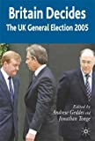 img - for Britain Decides: The UK General Election 2005 (British General Election Series) book / textbook / text book