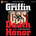 Death and Honor Audiobook by W. E. B. Griffin Narrated by Scott Brick