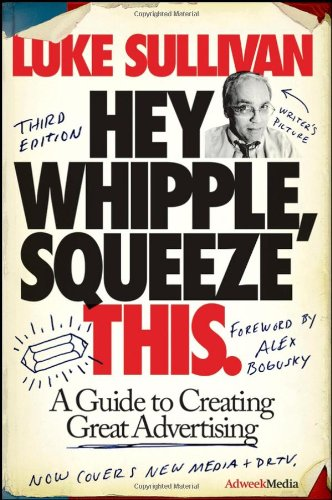 Hey, Whipple, Squeeze This: A Guide to Creating Great...