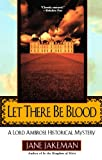 Let There Be Blood: A Lord Ambrose Historical Mystery (Malfine, Bk 1) (042519812X) by Jakeman, Jane
