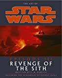J. W. Rinzler The Art of Star Wars Episode III: Revenge of the Sith