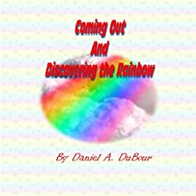 Coming Out and Discovering the Rainbow Audiobook by Daniel DuBour Narrated by Afton Laidy Zabala-Jordan
