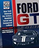 img - for Ford GT40: How Ford Silenced the Critics, Humbled Ferrari and Conquered Le Mans book / textbook / text book