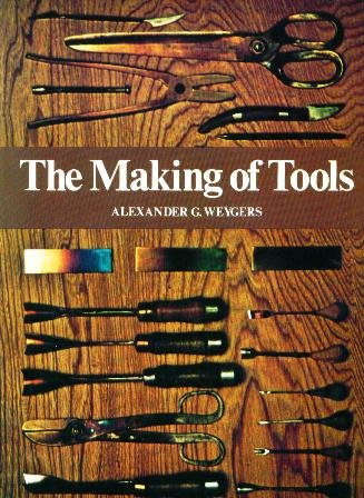 The Making of Tools, Alexander G. Weygers