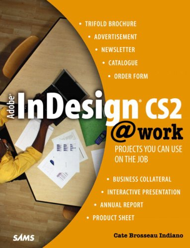 Adobe InDesign CS2 @work: Projects You Can Use on the Job