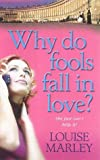 Why Do Fools Fall in Love? (1842230301) by Marley, Louise
